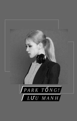 Đọc truyện Park tổng! Lưu manh!