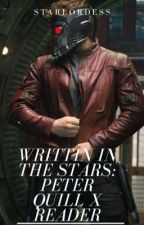 Written In The Stars: Peter Quill X Reader by StarLordesss