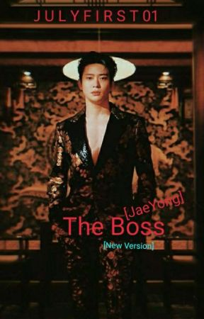 The Boss [NEW VERSION] [JAEYONG] by julyfirst01
