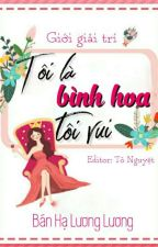 [Edit] TÔI LÀ BÌNH HOA TÔI VUI - Bán Hạ Lương Lương by Tonguyet1111