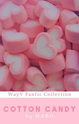 Đọc truyện WAYV (NCT)   Cotton Candy