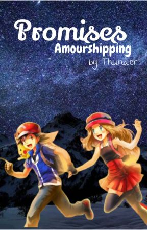 Promises | Amourshipping (SLOW UPDATES) by Thnndrr
