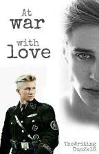 At War with Love von TheWritingDuo2k16