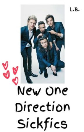 New One Direction Sickfics  by charlee333