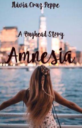 Amnesia - A BUGHEAD STORY by N0ProbllamaFics