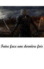 FAIRE FACE UNE DERNIÈRE FOIS by Nanthana14