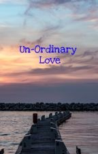 Un-Ordinary Love by I-Likes-To-Write