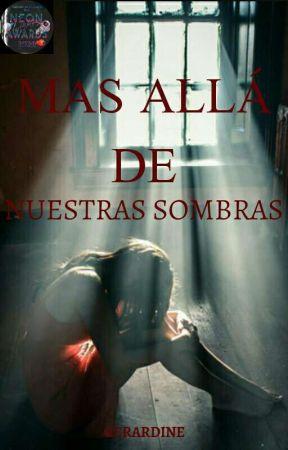 Mas Allá De Nuestras Sombras by Gerar_dine