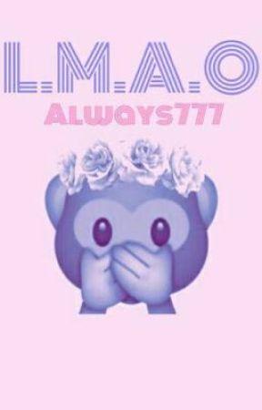 LMAO by Always777