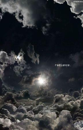 iii. radiance.          [  oneshots ] by -enemies