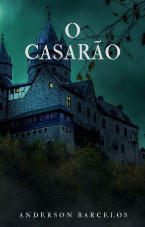 O Casarão (Em revisão) by pensanderson