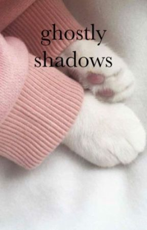 ghostly shadows by brookexwrites
