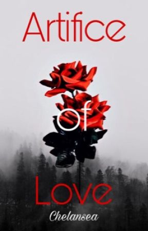 Artifice of Love by Chelansea