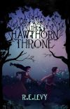 The Hawthorn Throne (Book 1, The Blood Of Emrys Duology) cover