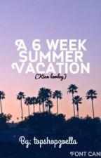 A 6 Week Summer Vacation (Kian Lawley) by topshopzoella