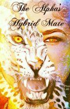 The Alpha's Hybrid Mate by binti_127