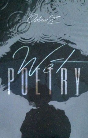 Wet poetry by odiere_z