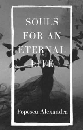 Souls for an eternal life | Suflete pentru o viață veșnică by AlexandraPopescu291