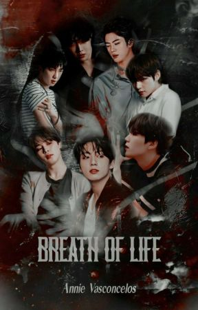 Breath Of Life || BTS by Poxannie