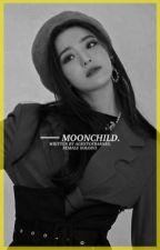 Moonchild ► 𝐅𝐄𝐌𝐀𝐋𝐄 𝐒𝐎𝐋𝐎𝐈𝐒𝐓 by TEARJJK