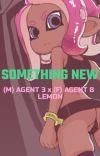 Something New {(F) AGENT 8 x (M) AGENT 3 LEMON-SHOT} cover
