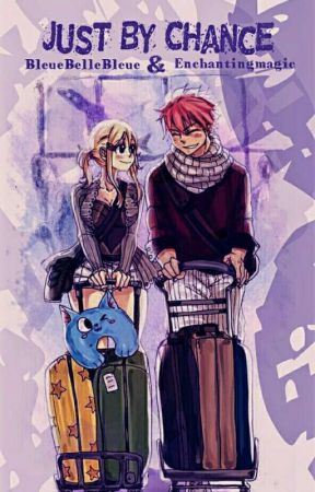 Just by Chance | NaLu | by bleuebellebleue