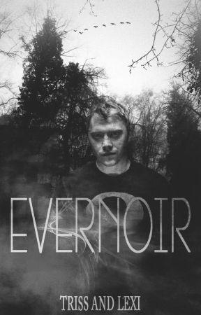 Evernoir by NewDawnforAll