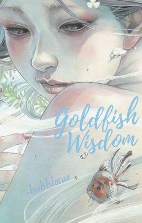 goldfish wisdom by -bubbIetae