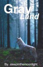 Grayland (voltooid) door sleepinthemoonlight