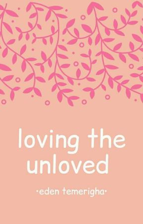 Loving The Unloved by Sugar_spice001