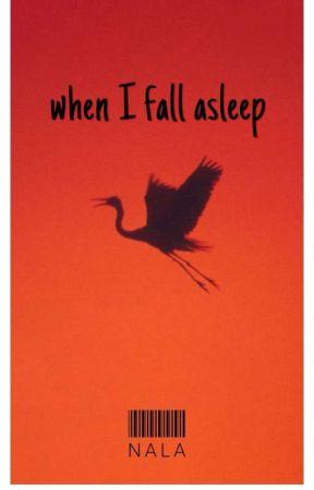 When I Fall Asleep. by bluenala
