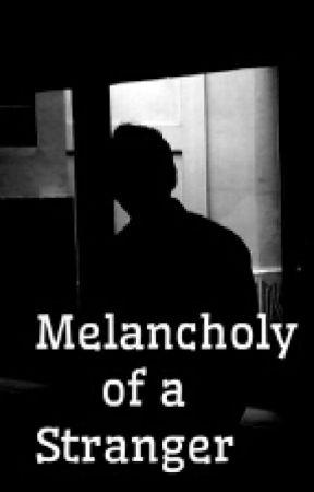 Melancholy of a Stranger by CecilJ