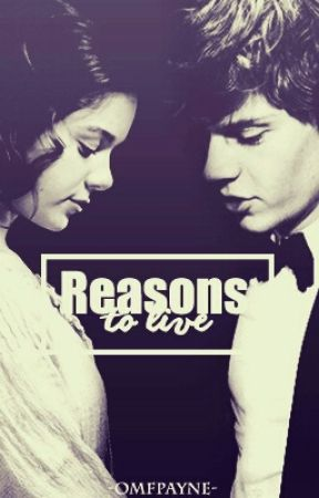 Reasons to live. by omfpayne