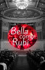 Bella como Rubí by McCuellar