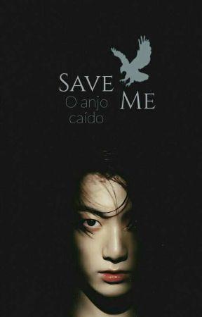Save Me: A Fênix Caída by dwaejitokki01