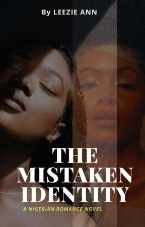 The Mistaken Identity (T.M.I) by LeezieAnn03