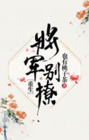 [EDIT] Tướng Quân Biệt Liêu - Dã Hữu Đào Tử Trà by TinhCat054