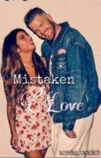 Mistaken Love by scirstie_addict