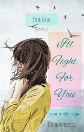 I'll Fight For You by nicejan9single