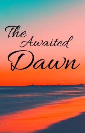 The Awaited Dawn by ShootiiiiingStar