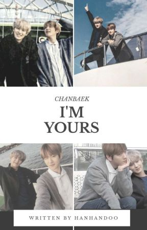 I'm yours [Chanbaek] by Hanhandoo