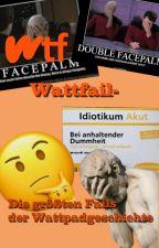 Wattfail - Die größten Fails der Wattpadgeschichte by Little_book_writer
