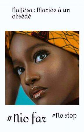 NAFISSA:Mariée a un obsédé by AichaHave