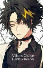 Villans choice ~ (Denki x reader) [Discontinued] by potato5lover