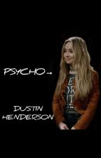 Psycho| Dustin Henderson by sunandmargarita