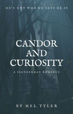 Candor and Curiosity  (A Slenderman Romance) [REWRITTEN] by cupcaketwinkle101