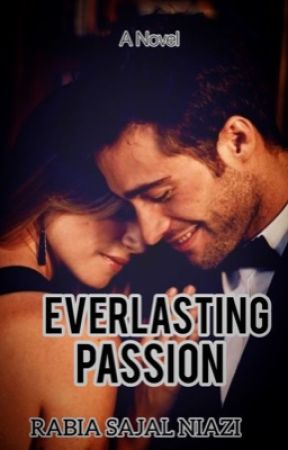 EVERLASTING PASSION (published story)  by rabiasajalniazi