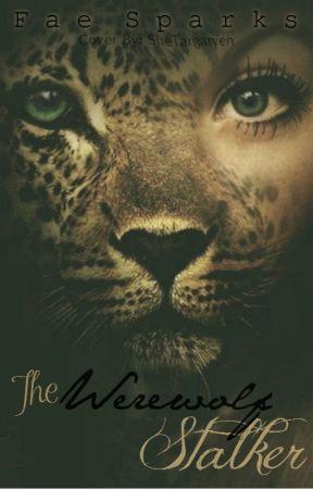 The Werewolf Stalker by FaeSparks