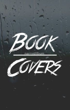 book covers 1 - CLOSED by NarrysLilBum