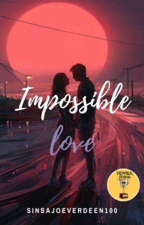 IMPOSSIBLE LOVE by SinsajoEverdeen100